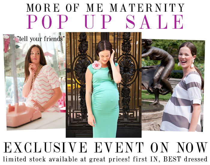 more of me pop up sale on now! first in, best dressed!